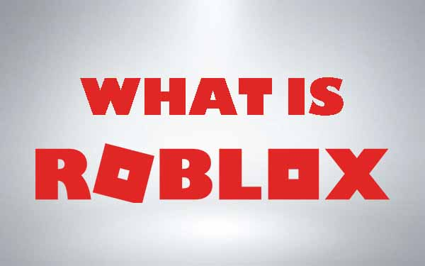 What is Roblox? - Roblox Addict