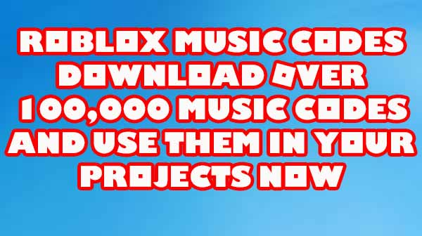 Roblox Music Codes Roblox Addict